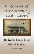 Interviews of Illinois Valley Old-timers